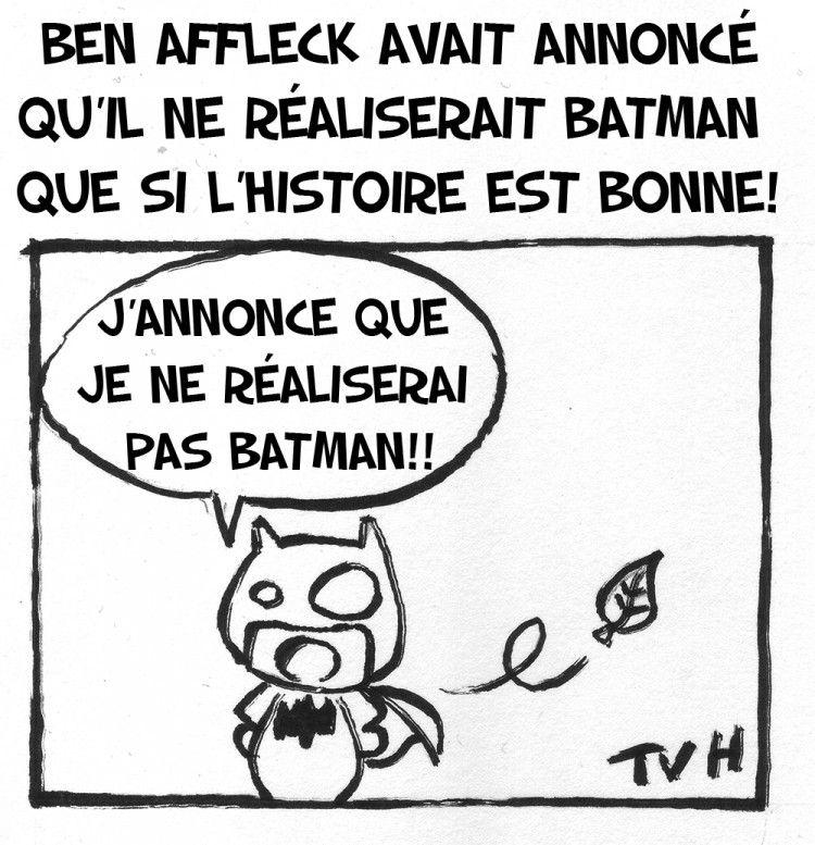 Ben Affleck avait annoncé qu'il ne réalisera Batman que si l'histoire est bonne!