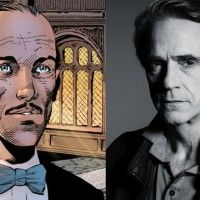 Jeremy Irons jouera Alfred Pennyworth dans Superman vs Batman. Le film sortira en france le 27 avril 2016.