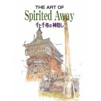 The Art Of Spirited Away (Le Voyage de Chihiro)